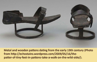 Metal and wooden pattens dating from the early 19th century (Photo from http://echostains.wordpress.com/2009/05/16/the-patter-of-tiny-feet-in-pattens-take-a-walk-on-the-wild-side/).