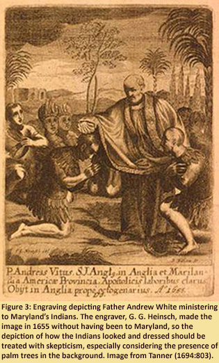 Figure 3:  Engraving depicting Father Andrew White ministering to Maryland's Indians.  The engraver, G.G. Heinsch, made the image in 1655 without having been to Maryland, so the depiction of how the Indians looked and dressed should be treated with skepticism, especially considering the presence of palm trees in the background.  Image from Tanner (1694:803).