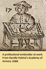 Illustration of a professional embroider at work from Randall Holme's Academy of Armory 1688.