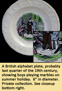 "A British alphabet plate, probably last quarter of the 19th century, showing boys playing marbles on summer holiday.  6"" in diameter. Private collection."