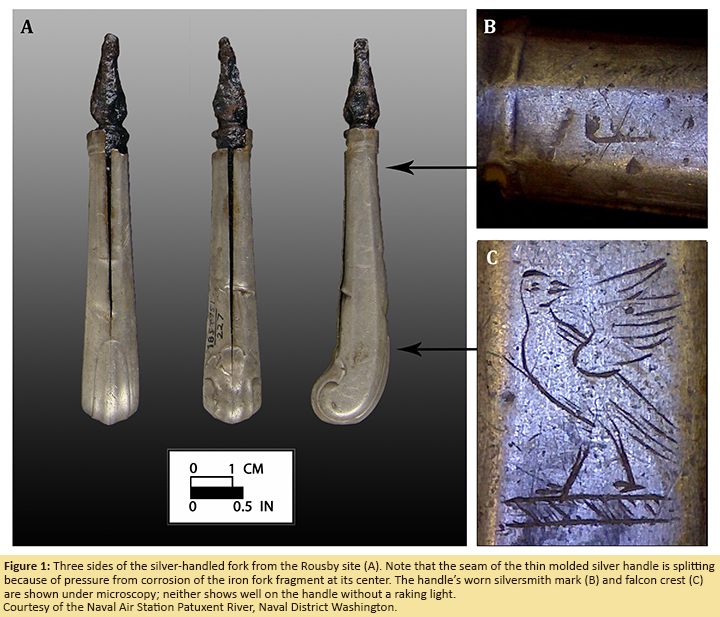 Figure 1: Three sides of the silver-handled fork from the Rousby site (A). Note that the seam of the thin molded silver handle is splitting because of pressure from corrosion of the iron fork fragment at its center. The handle's worn silversmith mark (B) and falcon crest (C) are shown under microscopy; neither shows well on the handle without a raking light.